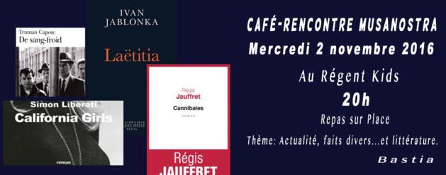 Bastia : Actualité, faits divers, littérature, thèmes du café littéraire de Musanostra