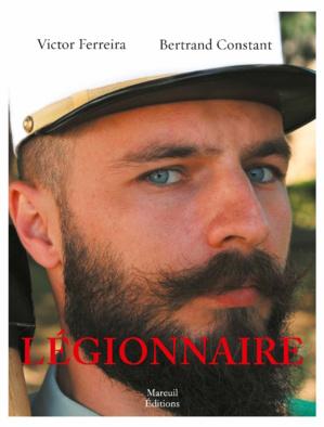 """s""""Légionnaire"""", comprendre de l'intérieur la Légion Étrangère et de ses hommes"""
