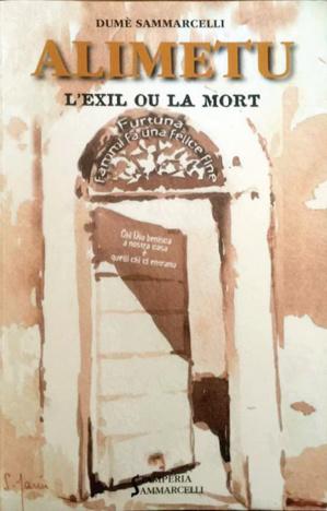 """""""Alimetu, l'exil ou la mort"""" de Dumè Sammarcelli"""