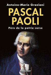 """""""Pascal Paoli, Père de la patrie corse"""""""