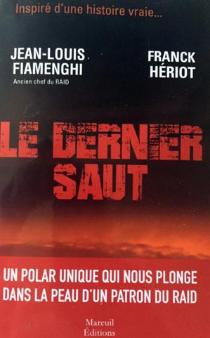 «Le dernier saut» de Jean-Louis Fiamenghi et Franck Hériot :  La traque, avec l'ancien patron du Raid
