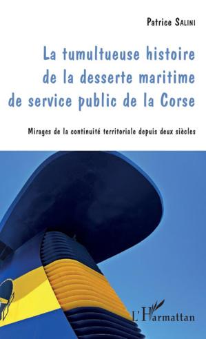 """La tumultueuse histoire de la desserte maritime de service public de la Corse"" selon Patrice Salini"