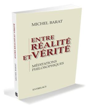 """""""Entre réalité et vérité"""", les méditations philosophiques de Michel Barat"""