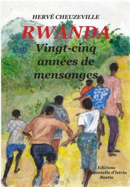 Littérature: «Rwanda: vingt-cinq années de mensonges» le nouvel ouvrage de Hervé Cheuzeville