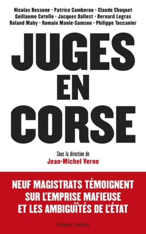 """""""Juges en Corse"""" : Neuf magistrats racontent leur passage sur l'île"""