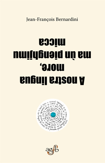 A nostra lingua more mà ùn pienghjimu micca : le nouveau livre de Jean-François Bernardini