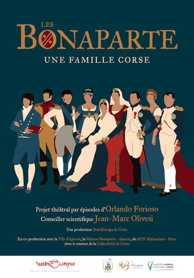 Les Bonaparte, une famille corse. 250 ans après, Napoléon plus que jamais vivant à grâce au projet théâtral de la la Compagnie TeatrEuropa