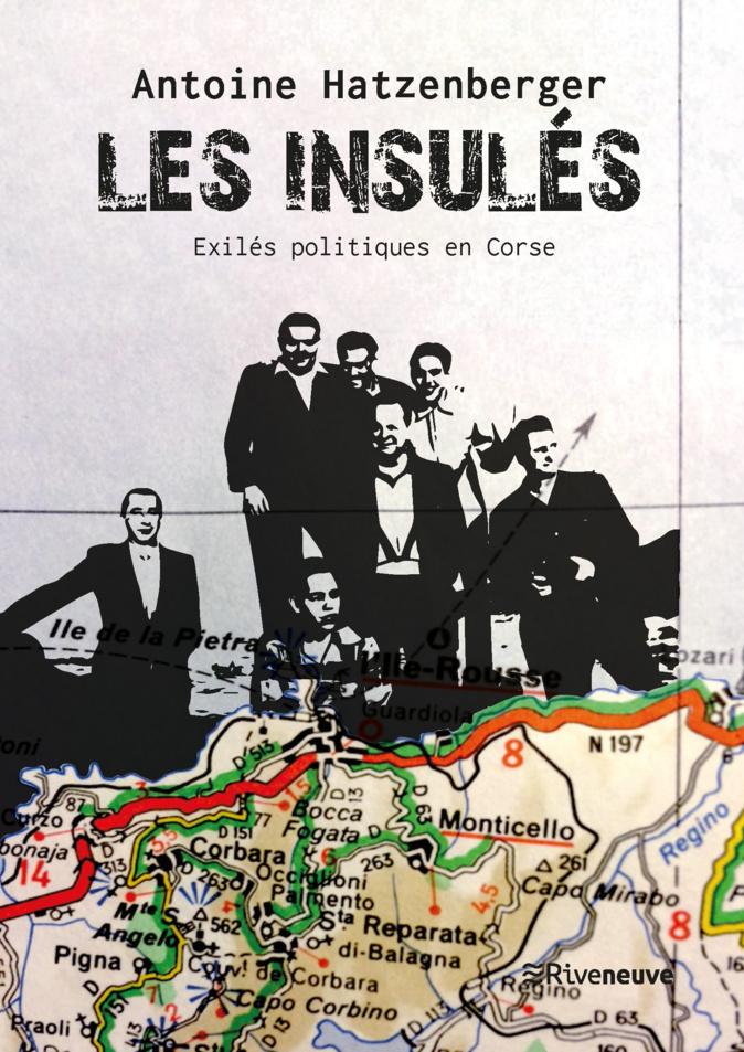 Livres :  «Les Insulés. Exilés politiques en Corse », un épisode peu connu de l'histoire de l'île