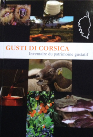 Gusti di Corsica: Un inventaire gustatif riche de savoir-faire et de traditions