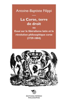 Antoine-Baptiste Filippi : « Théodore, Paoli et Napoléon ont une conception très proche du pouvoir »