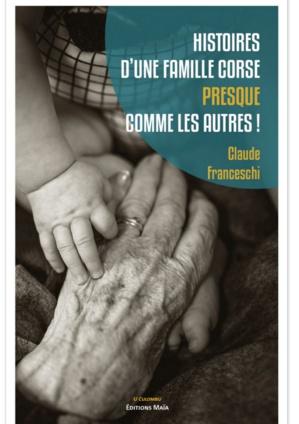 Livre : «Histoires d'une famille corse presque comme les autres... »