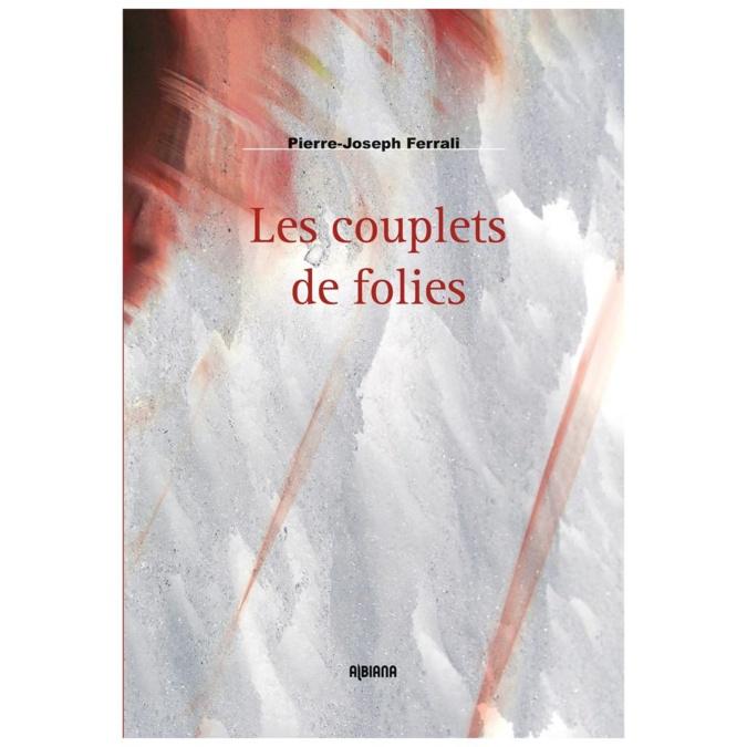 «Les couplets de folies» : Pierre-Joseph Ferrali propose la traduction française de son roman «Austina»