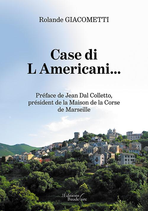 «Case di L'Americani », le nouveau roman de Rolande Giacometti