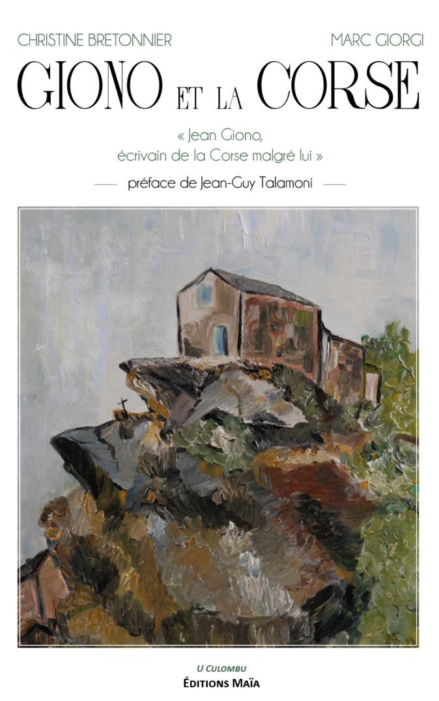 «Giono et la Corse » : un livre qui parle de l'histoire de Jean Giono, écrivain de la Corse malgré lui