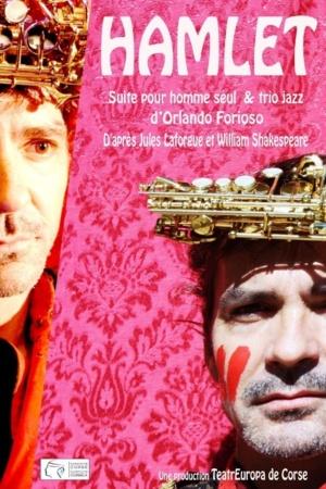 """Aria : """" Hamlet"""" (Suite pour homme seul et trio de jazz)"""