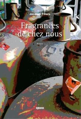 Livres : « Fragrances de chez nous » de Jacques Thiers