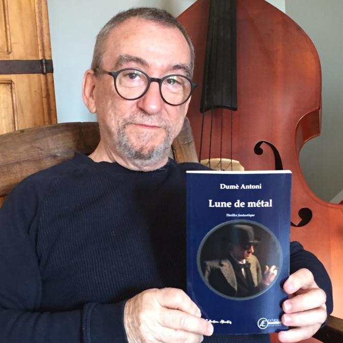 « Lune de métal » : Dumè Antoni publie  son 11e roman, un thriller fantastique