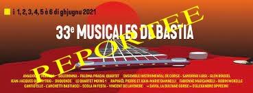 La 33e édition des Musicales de Bastia une nouvelle fois reportée