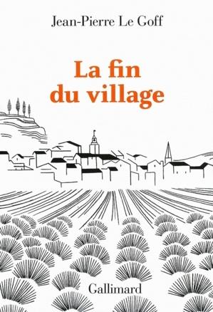 """""""La fin du Village : une histoire française"""", de Jean-Pierre le Goff, éditions Gallimard. (Repro : DR)"""