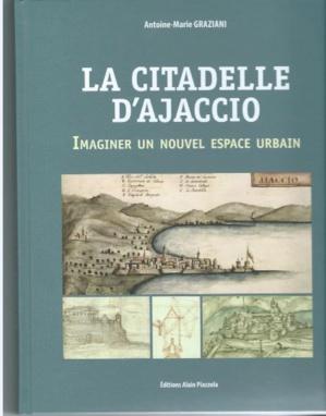 Citadelle d'Ajaccio : Pour un nouvel espace urbain