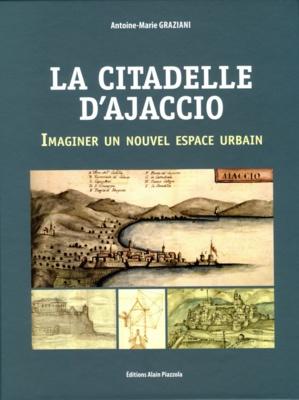 """Conférence : """"La citadelle d'Ajaccio, imaginer un nouvel espace urbain"""""""