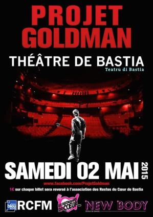 Bastia : Le projet Goldman le 2 Mai au Théâtre