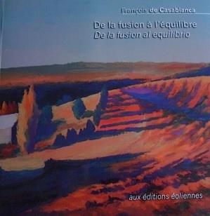 """""""De la fusion à l'équilibre"""" de  François de Casabianca,"""