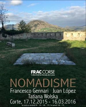 Frac Corse : Exposition temporaire « NOMADISME », du  jeudi 17 décembre au 16 mars 2016