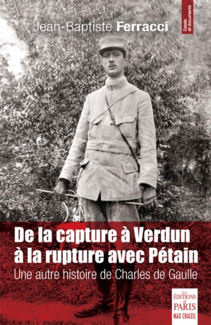 Verdun, De Gaulle, Pétain, capture, rupture… : Jean-Baptiste Ferracci revisite un pan de l'histoire du Général