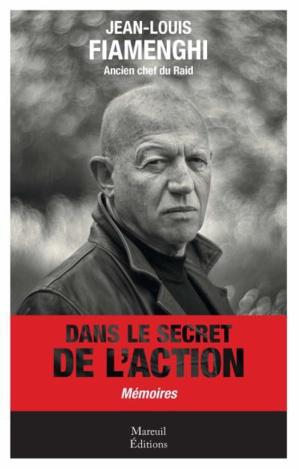"""Jean-Louis Fiamenghi, """"dans le secret de l'action"""""""