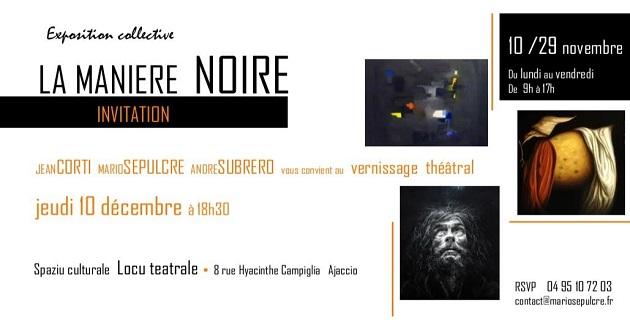"""Ajaccio : Exposition collective """"La manière noire"""" à Locu teatrale"""