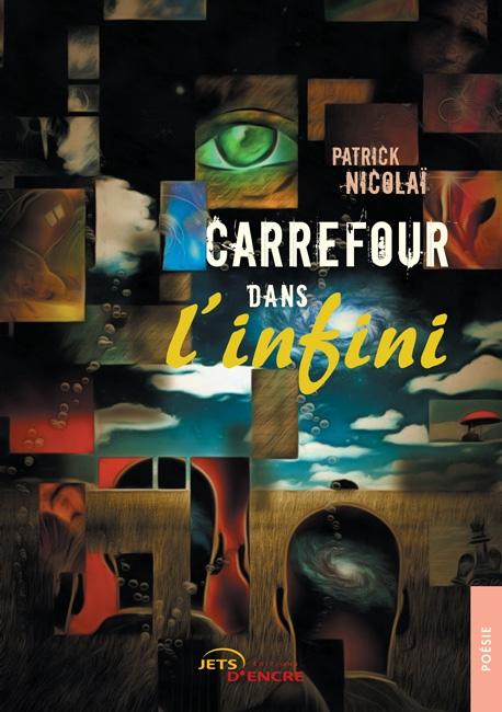 """""""Carrefour dans l'infini"""" de Patrick Nicolaï"""