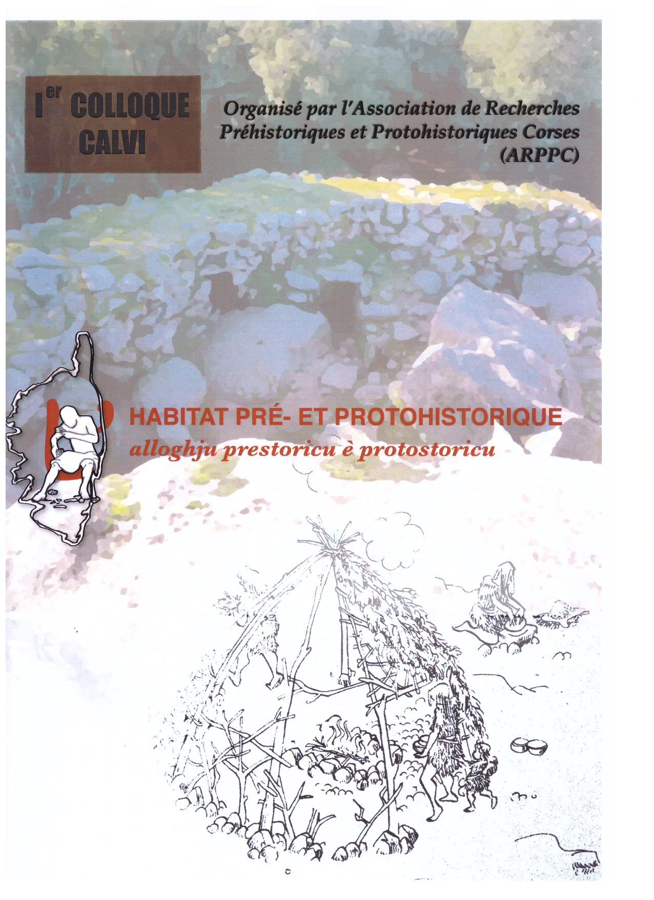 1er colloque Habitat Pré et Protohistorique les 28, 29 et 30 avril à Calvi