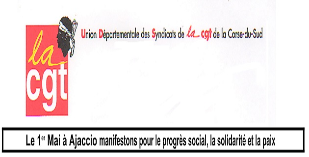 """CGT Ajaccio : """"Manifestons le 1 er Mai à Ajaccio pour le progrès social, la solidarité et la paix"""