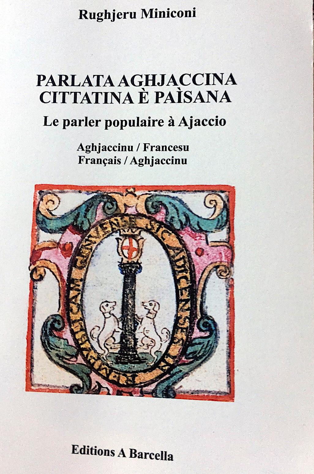 Parlata Aghjaccina, cittatina e paisana : A dilla franca ancu Rughjeru Miniconi