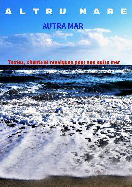 Altru mare, un spectacle poético-musical du 20 au 22 avril à Bonifacio, Ajaccio et Bastia