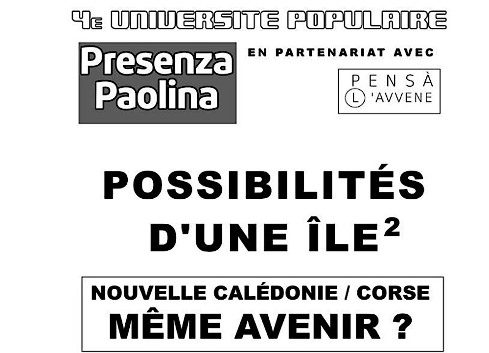 """4e université populaire de Presenza Paolina : """"Possibilités d'une île 2. Nouvelle Calédonie Corse même avenir?"""""""
