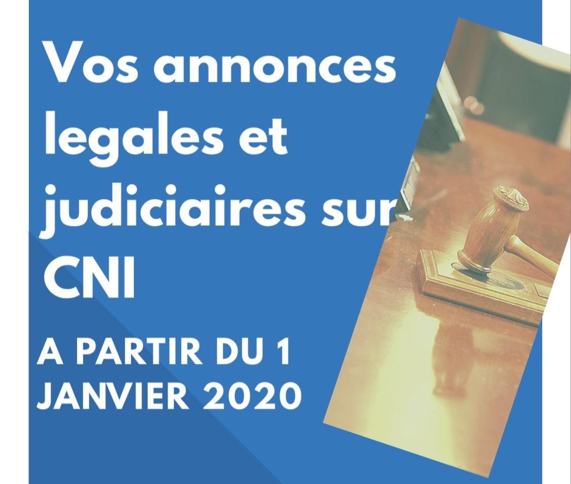 A partir du 1er Janvier 2020 publiez vos annonces judiciaires et légales sur CNI