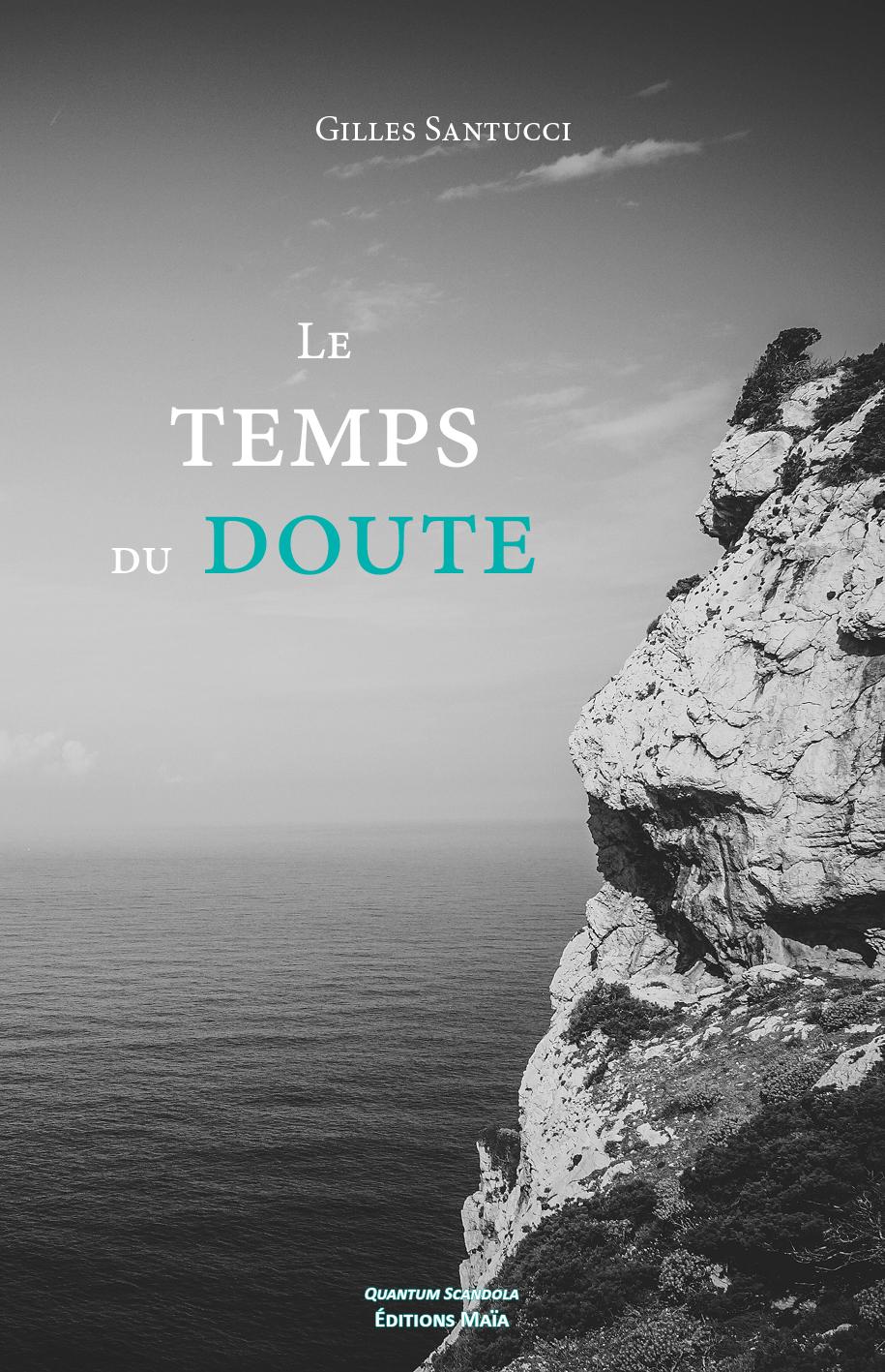 «Le temps du doute », nouveau passionnant roman de Gilles Santucci