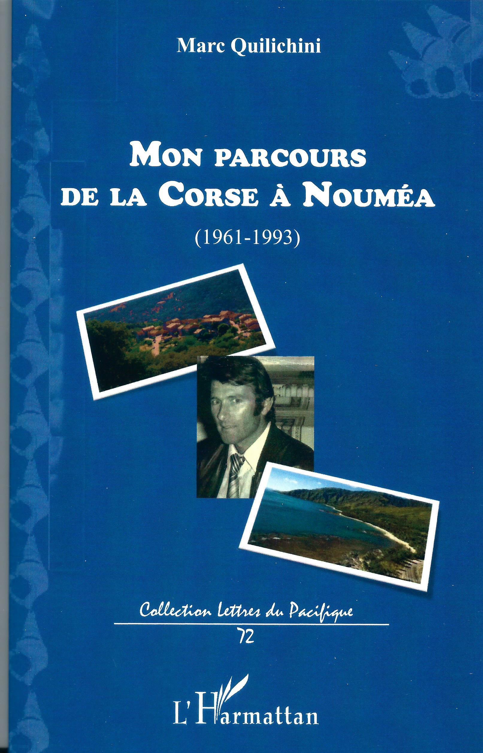 """Livres-Marc Quilichini :"""" Mon parcours de la Corse à Nouméa"""""""