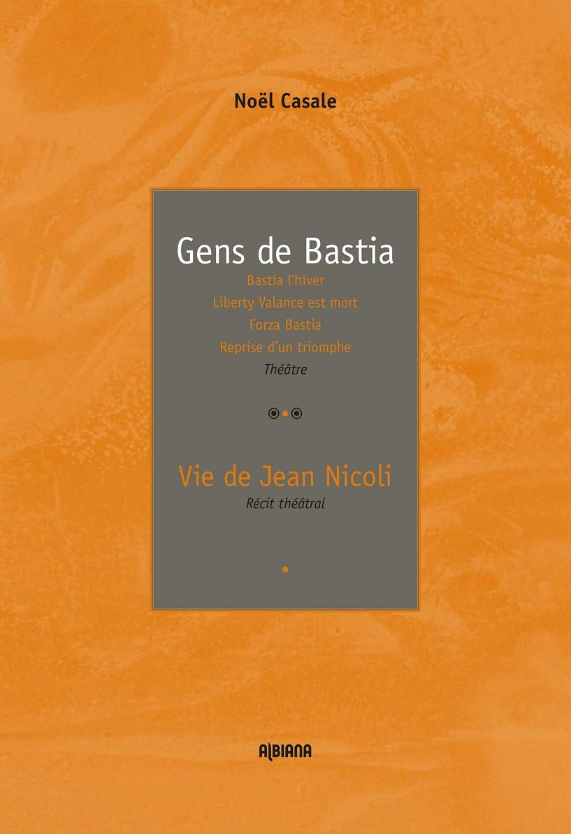 «Les gens de Bastia» racontés par Noël Casale
