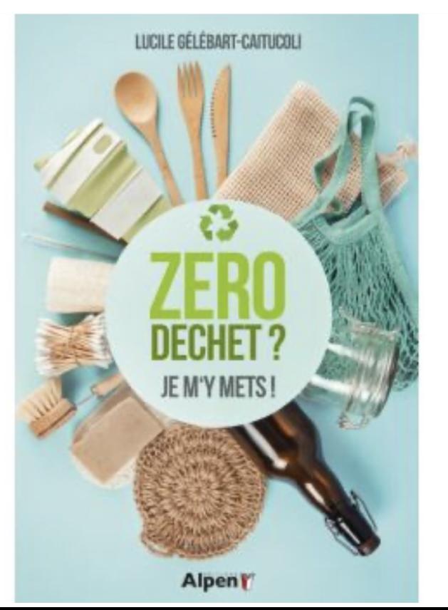 Le livre « Zéro déchet ? Je m'y mets ! » de Lucile Gélébart-Caitucoli