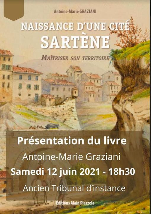 """Sartè : ce samedi 12 juin Antoine-Marie Graziani présenté son livre """"Sartène, naissance d'une cité"""""""