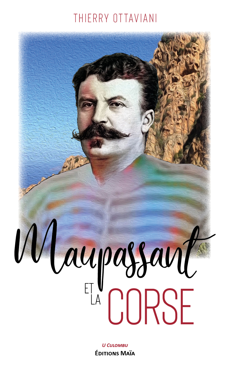 Livres : la Corse, source d'inspiration pour Maupassant