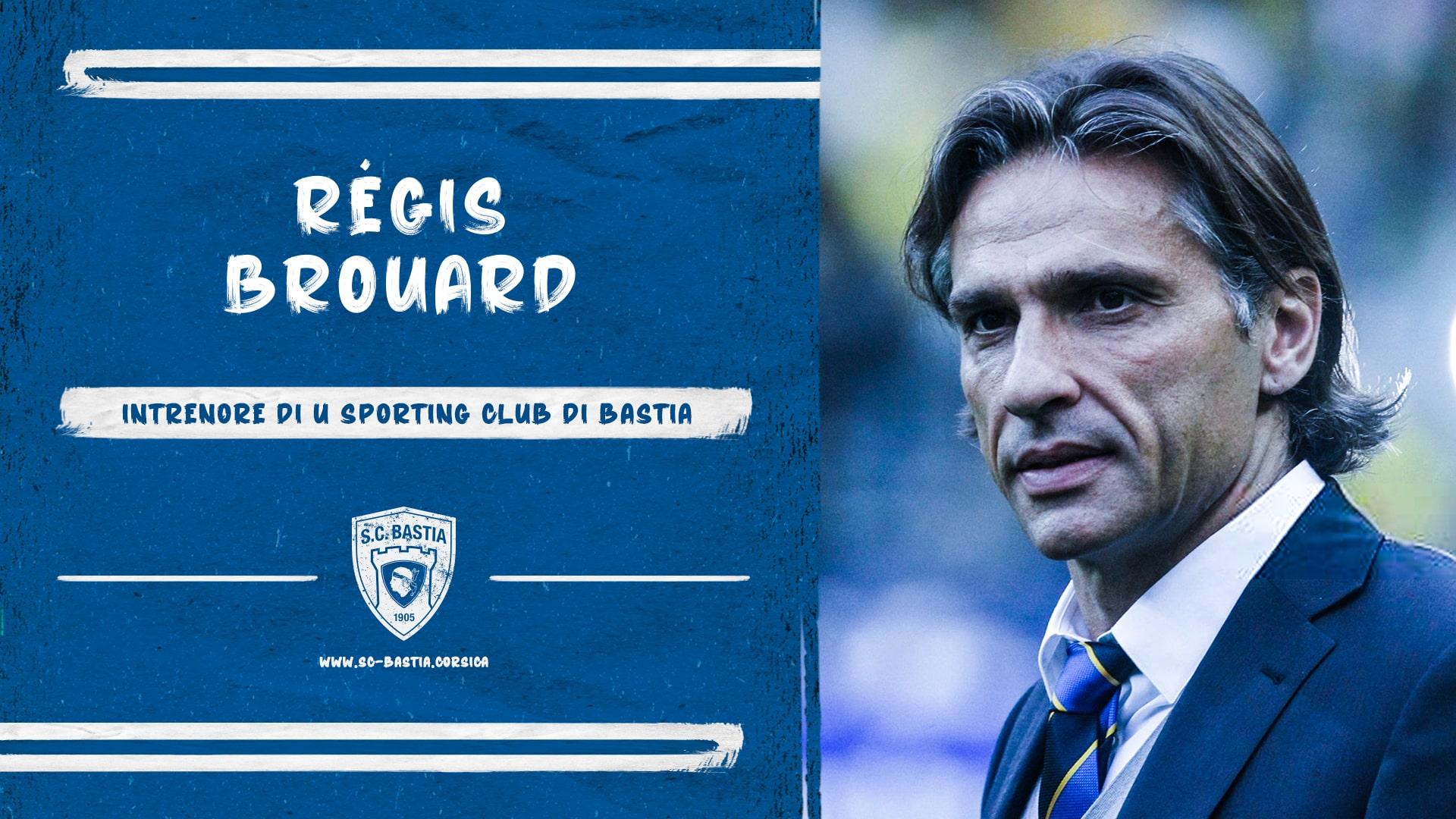 Ligue 2 : Régis Brouard, nouvel entraineur du SC Bastia