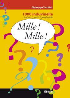 Ghjiseppu Turchini, Mille ! Mille ! 1000 induvinelle, Editions Albiana (2013)