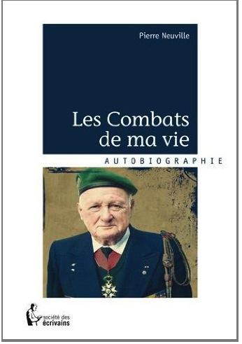 """""""Les combats de ma vie"""" Par Pierre Neuville"""