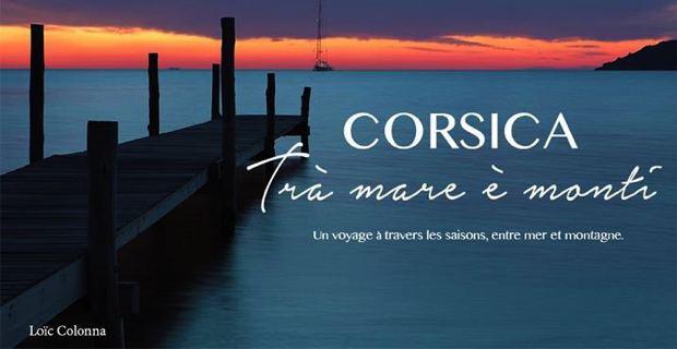 Corsica, Trà mare è monti : I ritratti di Loïc Colonna