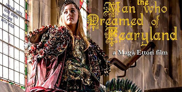 """The man who dreamed of Fearyland"" la dernière production de Magà Ettori"