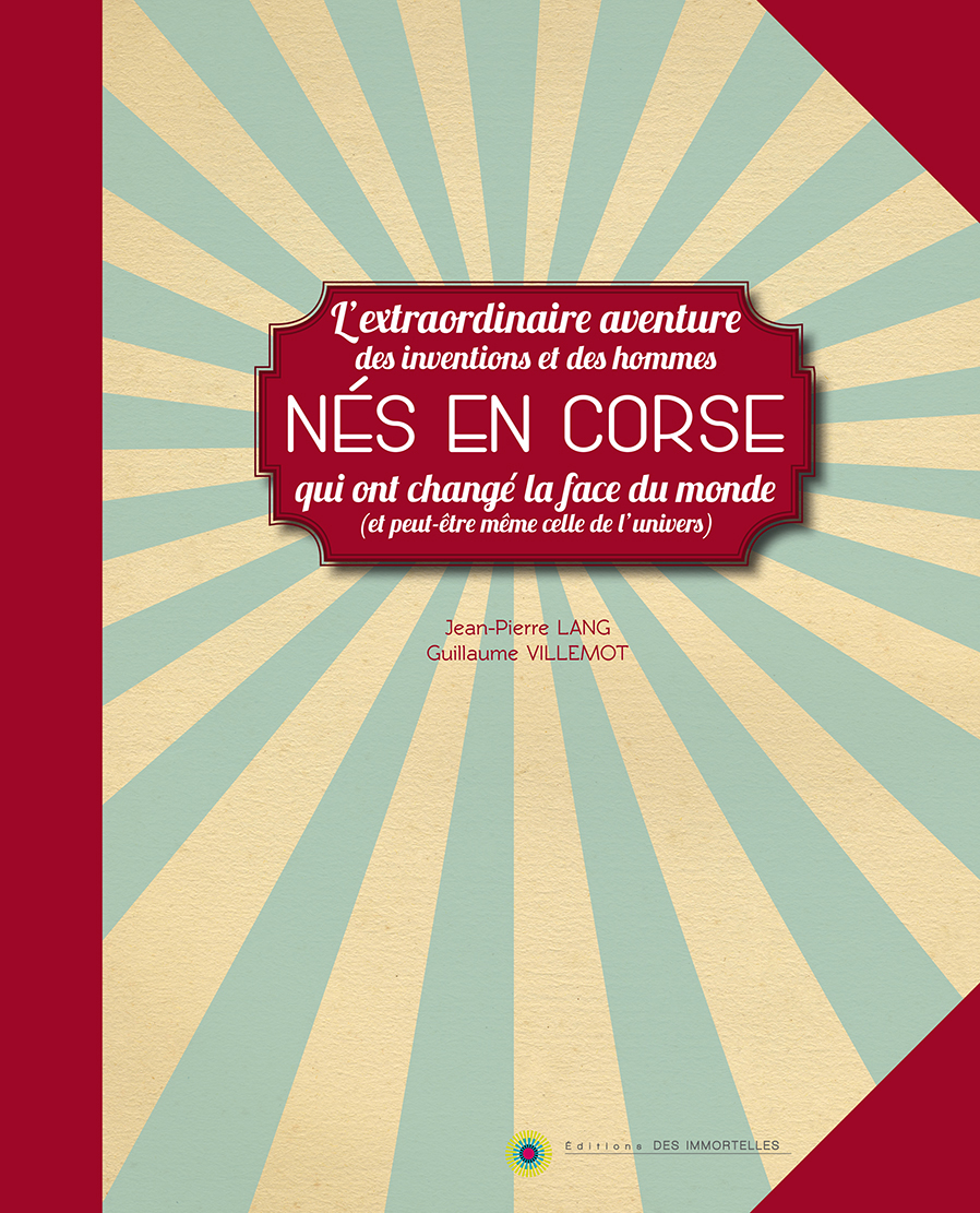 """""""L'extraordinaire aventure des inventions et des hommes nés en Corse"""""""